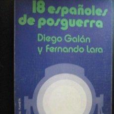 Libros de segunda mano: 18 ESPAÑOLES EN LA POSGUERRA. GALÁN, DIEGO Y LARA, FERNANDO. 1973. Lote 27866835