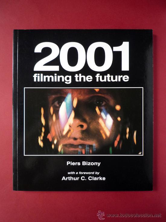 2001, FILMING THE FUTURE, PIERS BIZONY (Libros de Segunda Mano - Bellas artes, ocio y coleccionismo - Cine)