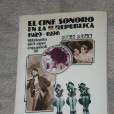 Libros de segunda mano: EL CINE SONORO EN LA II REPÚBLICA (1929- 1936). Lote 28571841