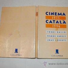 Libros de segunda mano: CINEMA CATALÀ, 1975-1986. JORDI BALLÓ, RAMÓN ESPELT, JOAN LORENT. RM52651. Lote 28659655