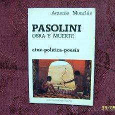 Libros de segunda mano: PASOLINI. OBRA Y MUERTE (CINE- POLÍTICA-POESÍA).FASCINANTE EJEMPLAR.. Lote 32640781