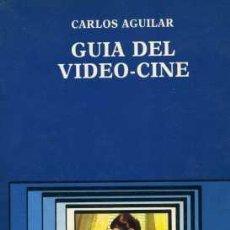 Libros de segunda mano: GUÍA DEL VIDEO-CINE (CÁTEDRA, 1987) AUTOR: CARLOS AGUILAR. Lote 29797133