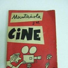 Libros de segunda mano: MUNTAÑOLA Y EL CINE - 1972 PLANCTON - CHISTE SOBRE EL CINE - 110 PAGINAS. Lote 30385921