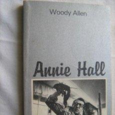 Libros de segunda mano: ANNIE HALL. ALLEN, WOODY. 1981. Lote 30712972