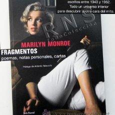 Libros de segunda mano: MARILYN MONROE FRAGMENTOS - NOTAS POEMAS CARTAS PERSONALES FOTOS TEXTOS INÉDITOS - ACTRIZ CINE LIBRO. Lote 70897191