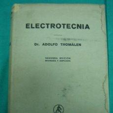 Libros de segunda mano: ELECRTTECNIA POR ADOLFO THOMÁLEN 1941. Lote 31710678