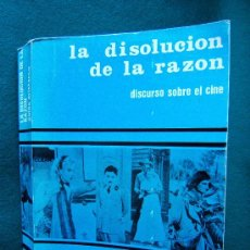 Libros de segunda mano: LA DISOLUCION DE LA RAZON. DISCURSO SOBRE EL CINE - GUIDO ARISTARCO - VENEZUELA - 1969 - 1ª EDICION . Lote 31677603