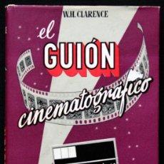 Libros de segunda mano: EL GUION CINEMATOGRAFICO. QUE ES Y COMO SE HACE. Lote 31766043