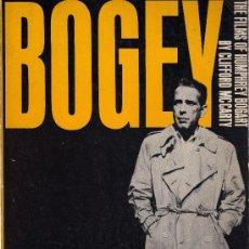 Libros de segunda mano: BOGEY THE FILMS OF HUMPHREY BOGART POR CLIFFORD MCCARTY.BOGART.CINE NEGRO.. Lote 31782231