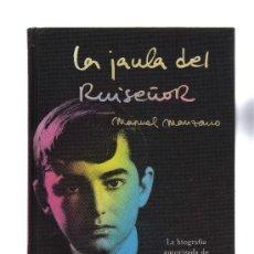 Libros de segunda mano: LA JAULA DEL RUISEÑOR.BIOGRAFÍA DE JOSELITO ESCRITA POR MANUEL MANZANO. Lote 31907143