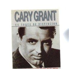 Libros de segunda mano: CARY GRANT UN TOQUE DE DISTINCIÓN POR WARREN G. HARRIS. DESCATALOGADO.. Lote 31907258