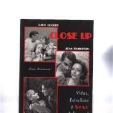 Libros de segunda mano: CLOSE UP VIDAS,ESTRELLATO Y SEXO EN HOLLYWOOD POR JOAN BENAVENT.GARY COOPER,JOAN CRAWFORD,RAMÓN NOVA. Lote 31907848