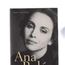 Libros de segunda mano: ANA BELÉN BIOGRAFÍA DE UN MITO POR MIGUEL ÁNGEL VILLENA.. Lote 31907923