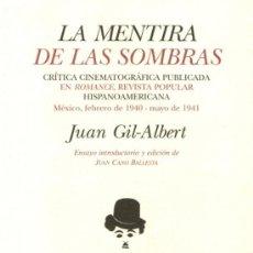 Libros de segunda mano: LA MENTIRA DE LAS SOMBRAS - JUAN GIL-ALBERT - ALICANTE- 2003 - COMO NUEVO. Lote 41899797
