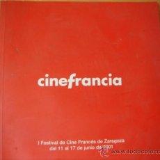 Libros de segunda mano: LIBRO CINE FRANCIA I FESTIVAL CINE FRANCES ZARAGOZA JUNIO 2001 CAI. Lote 32301950