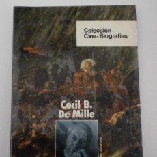 Libros de segunda mano: CINE-BIOGRAFIAS.CECIL B. DE MILLE. Nº 1. FERNANDO ALONSO BARAHONA. . Lote 32337176