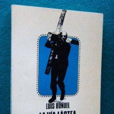 Libros de segunda mano: LA VIA LACTEA - LUIS BUÑUEL - LIBRO GUION - 1978 - 1ª EDICION ESPAÑOL DE 3000 EJEMPL. EJEMPL.Nº 175. Lote 32351465