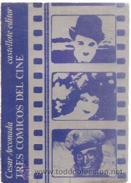TRES CÓMICOS DEL CINE /// CÉSAR ARCONADA (Libros de Segunda Mano - Bellas artes, ocio y coleccionismo - Cine)