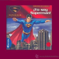 Libros de segunda mano: ¡YO SOY SUPERMAN!LIBRO OFICIAL DE LA PELICULA NÚMERO PÁGINAS: 26 COLECCIÓN: SUPERMAN RETURNS. Lote 17405521