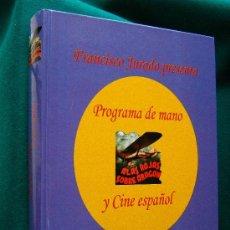 Libros de segunda mano: PROGRAMA DE MANO Y CINE ESPAÑOL - DEDICATORIA MANUSCRITA DEL AUTOR FRANCISCO JURADO - 2006 - 1ª EDIC. Lote 267412254