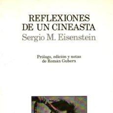 Libros de segunda mano: REFLEXIONES DE UN CINEASTA: SERGIO M. EISENSTEIN - EDITORIAL LUMEN - 2ª EDICIÓN - 1990. Lote 34895592