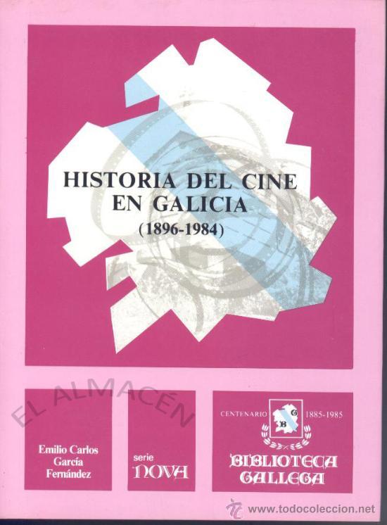 HISTORIA DEL CINE EN GALICIA 1896 - 1984 (E. GARCÍA FERNÁNDEZ) - 1985 - SIN USAR JAMÁS. (Libros de Segunda Mano - Bellas artes, ocio y coleccionismo - Cine)
