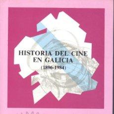 Libros de segunda mano: HISTORIA DEL CINE EN GALICIA 1896 - 1984 (E. GARCÍA FERNÁNDEZ) - 1985 - SIN USAR JAMÁS.. Lote 91820363