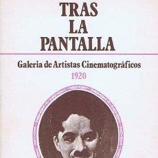 Libros de segunda mano: TRAS LA PANTALLA. GALERÍA DE ARTISTAS CINEMATOGRÁFICOS. 1920. BARCELONA: ALBA EDITORIAL , 1979. ILUS. Lote 36276619