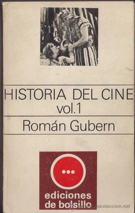 HISTORIA DEL CINE VOL. 1 ROMAN GUBERN - EDICIONES DE BOLSILLO. EDITORIAL LUMEN 1971 (Libros de Segunda Mano - Bellas artes, ocio y coleccionismo - Cine)