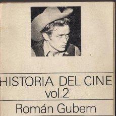 Libros de segunda mano: HISTORIA DEL CINE VOL. 2 ROMAN GUBERN - EDICIONES DE BOLSILLO. EDITORIAL LUMEN 1971. Lote 36450942