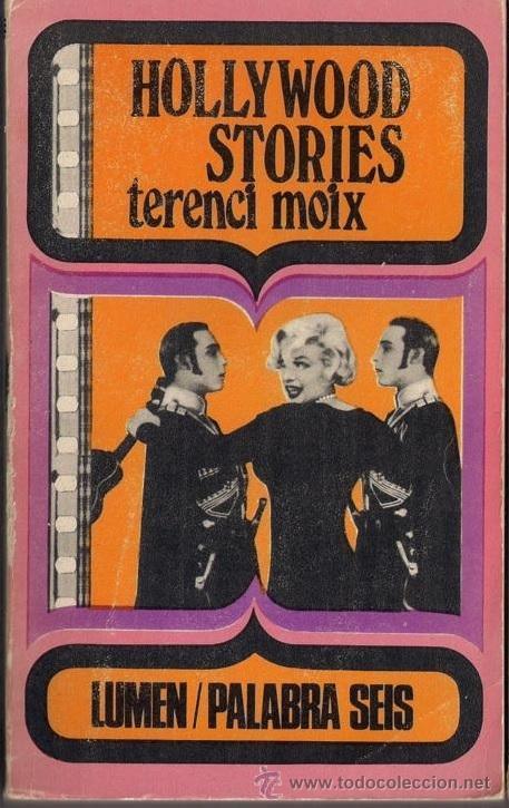 HOLLYWOOD STORIES. TERENCI MOIX. EDITORIAL LUMEN 1971 (Libros de Segunda Mano - Bellas artes, ocio y coleccionismo - Cine)