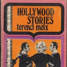 Libros de segunda mano: HOLLYWOOD STORIES. TERENCI MOIX. EDITORIAL LUMEN 1971. Lote 36451175