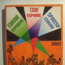 Libros de segunda mano: CINE ESPAÑOL. SPANISH CINEMA 2003. ACADEMIA DE CINE. ILUSTRADO A COLOR. GRAN FORMATO. Lote 36728321