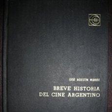 Libros de segunda mano: BREVE HISTORIA DEL CINE ARGENTINO, POR JOSÉ A. MAHIEU - EUDEBA - ARGENTINA - 1966 - RARA EDICION!. Lote 36930156