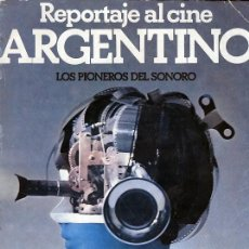Libros de segunda mano: LOS PIONEROS DEL SONORO. REPORTAJE AL CINE ARGENTINO. BUENOS AIRES, 1978. CINE. Lote 36992428