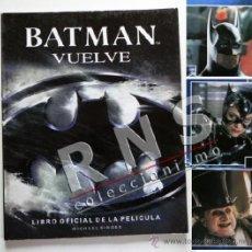 Libros de segunda mano: BATMAN VUELVE LIBRO OFI. DE PELÍCULA PERSONAJE D CÓMIC KEATON MICHELLE PFEIFFER CATWOMAN BURTON CINE. Lote 37252515