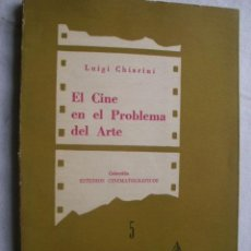 Libros de segunda mano: EL CINE EN EL PROBLEMA DEL ARTE. CHIARINI, LUIGI. 1956. Lote 37390866