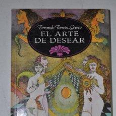 Libros de segunda mano: EL ARTE DE DESEAR. FERNANDO FERNÁN-GÓMEZ RM62294. Lote 37472028
