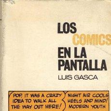 Libros de segunda mano: LUIS GASCA. LOS COMICS EN LA PANTALLA. SAN SEBASTIÁN, 1965. Lote 37518027