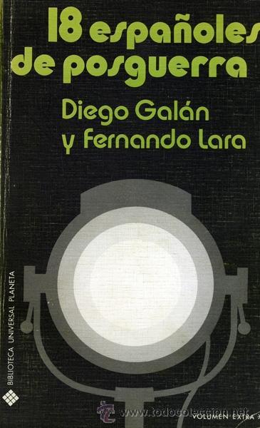 DIEGO GALÁN Y FERNANDO LARA. 18 ESPAÑOLES DE POSGUERRA. BARCELONA, 1973 (Libros de Segunda Mano - Bellas artes, ocio y coleccionismo - Cine)