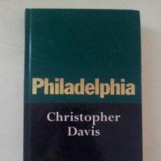 Libros de segunda mano: PHILADELPHIA - CHRISTOPHER DAVIS EDICIONES ORBIS AÑO 1995. Lote 37581138