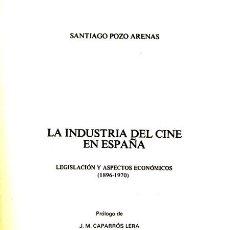 Libros de segunda mano: SANTIAGO POZO. LA INDUSTRIA DEL CINE EN ESPAÑA. BARCELONA. 1984. CINE. Lote 37634765