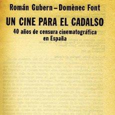 Libros de segunda mano: ROMÁN GUBERN / DOMÈNEC FONT. UN CINE PARA EL CADALSO. BARCELONA. 1975. CINE. Lote 37639572