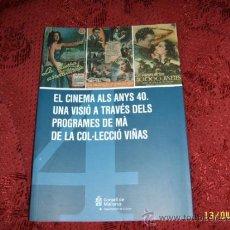 Libros de segunda mano: EL CINEMA ALS ANYS 40.UNA VISIÓ A TRAVÉS DELS PROGRAMES DE MÀ DE LA COL·LECCIÓ VIÑAS.TOT UNA JOIA!!!. Lote 177801167