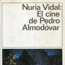 Libros de segunda mano: EL CINE DE PEDRO ALMODOVAR - NURIA VIDAL. Lote 37887521