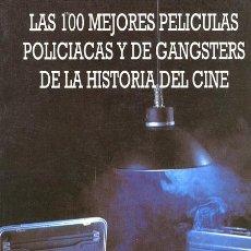 Libros de segunda mano: J.L. MENA Y MIGUEL J. PAYAN. 100 MEJORES PELÍCULAS POLICIACAS Y DE GANSTERS DE LA HISTORIA... 1996. . Lote 38211633