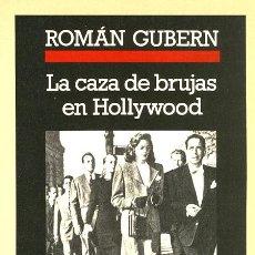 Libros de segunda mano: ROMÁN GUBERN. LA CAZA DE BRUJAS EN HOLLYWOOD. BARCELONA. 1987.. Lote 38330741