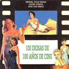 Libros de segunda mano: MIGUEL JUAN PAYAN, JAVIER CUESTA, JOSE LUIS MENA. 100 DIOSAS DE 100 AÑOS DE CINE. MADRID. 1995.. Lote 38331498