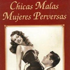Libros de segunda mano: LUIS GASCA. CHICAS MALAS MUJERES PERVERSAS. VALENCIA. 1994.. Lote 38342018