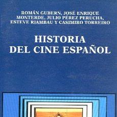 Libros de segunda mano: ROMÁN GUBERN, JOSÉ E. MONTERDE, JULIO PÉREZ PERUCHA Y MÁS. HISTORIA DEL CINE ESPANOL. MADRID. 1995. Lote 38343866